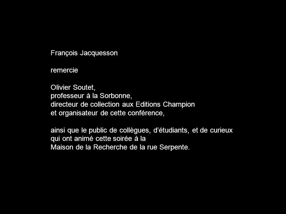 François Jacquesson remercie. Olivier Soutet, professeur à la Sorbonne, directeur de collection aux Editions Champion.