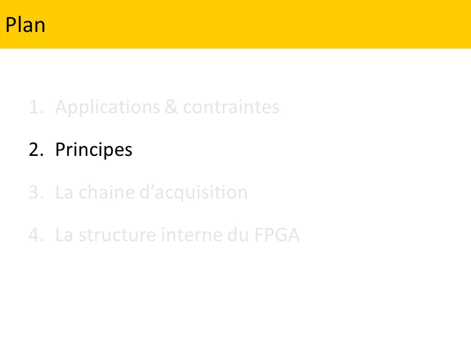 Plan Applications & contraintes Principes La chaine d'acquisition