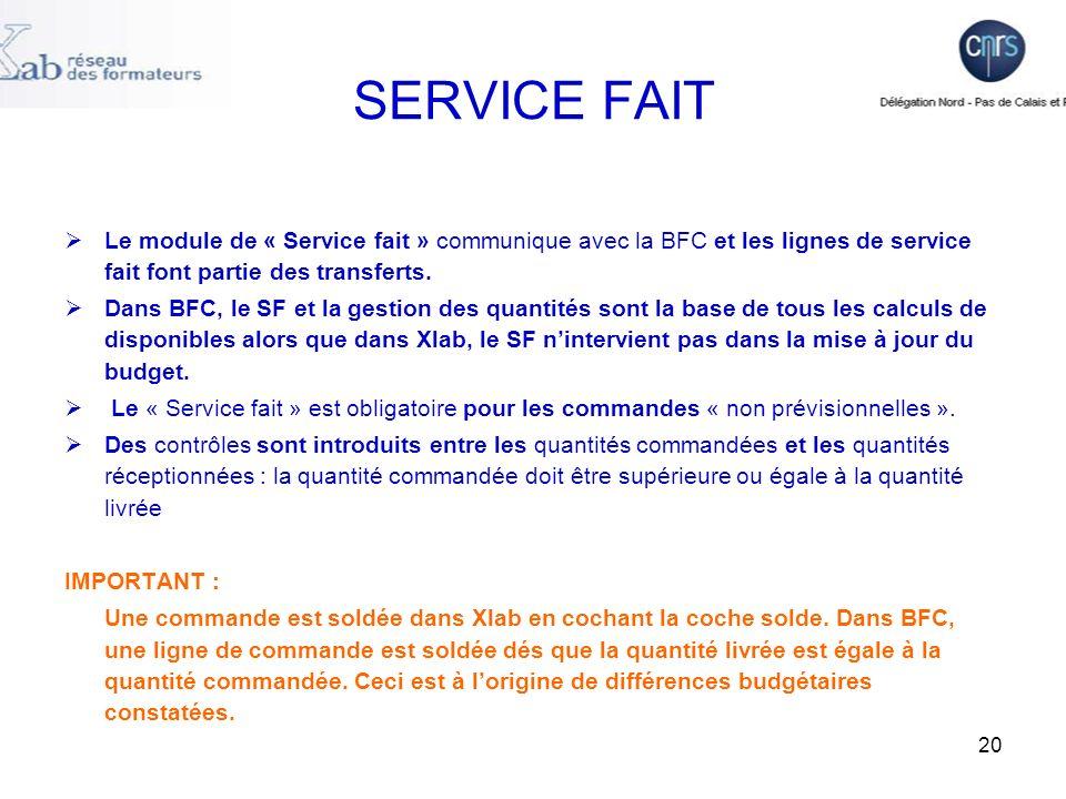 SERVICE FAIT Le module de « Service fait » communique avec la BFC et les lignes de service fait font partie des transferts.