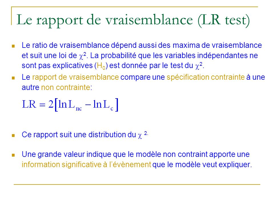 Le rapport de vraisemblance (LR test)
