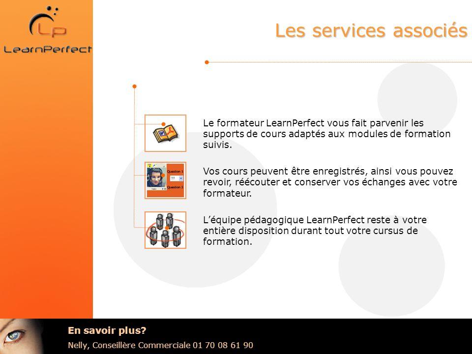 Les services associés Le formateur LearnPerfect vous fait parvenir les supports de cours adaptés aux modules de formation suivis.