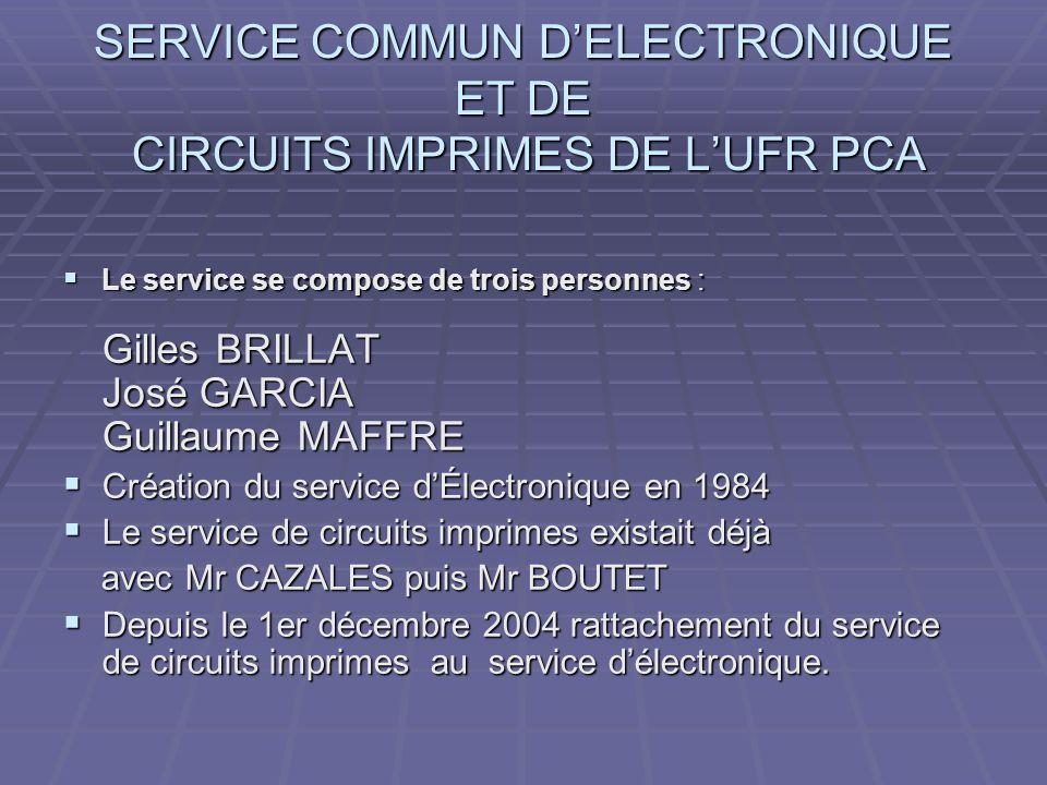 SERVICE COMMUN D'ELECTRONIQUE ET DE CIRCUITS IMPRIMES DE L'UFR PCA