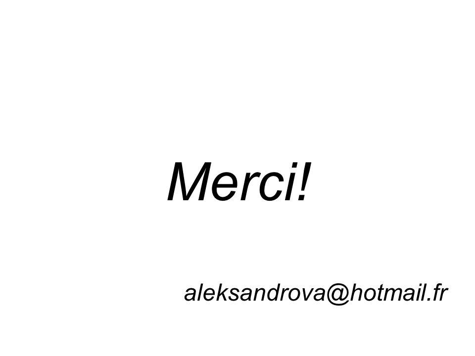 Merci! aleksandrova@hotmail.fr