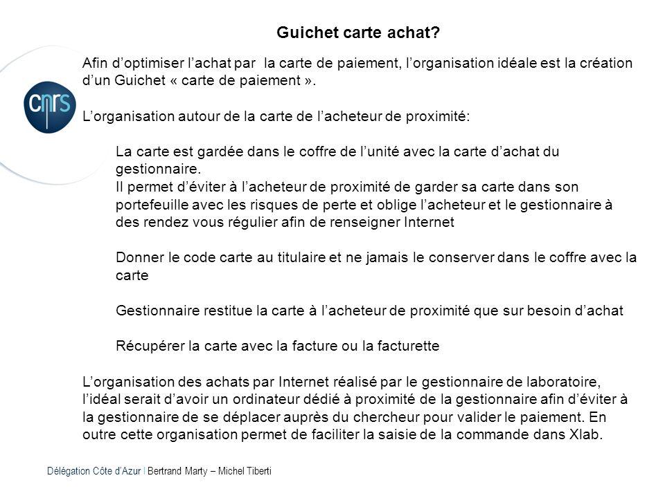 Guichet carte achat Afin d'optimiser l'achat par la carte de paiement, l'organisation idéale est la création d'un Guichet « carte de paiement ».