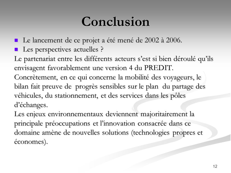 Conclusion Le lancement de ce projet a été mené de 2002 à 2006.