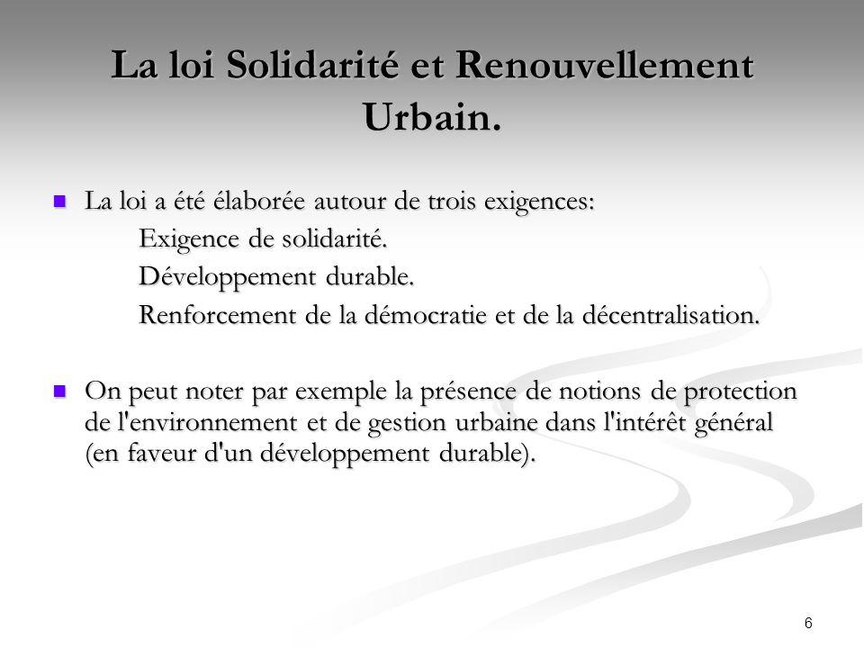 La loi Solidarité et Renouvellement Urbain.