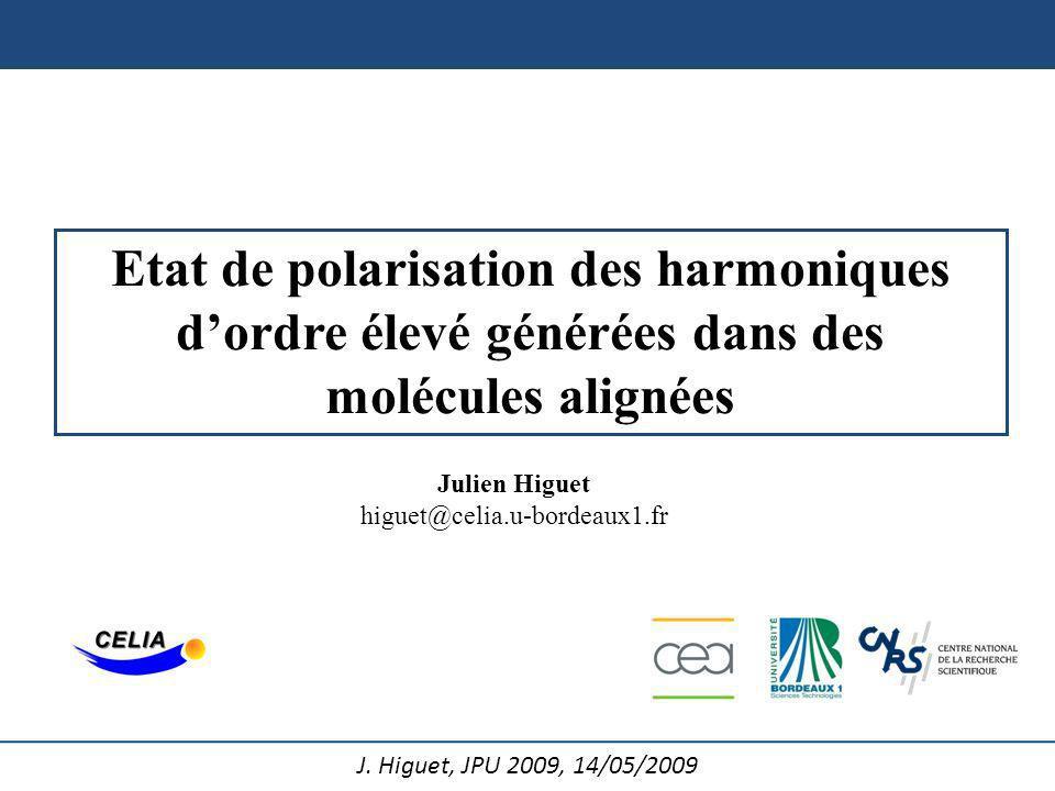 Julien Higuet higuet@celia.u-bordeaux1.fr