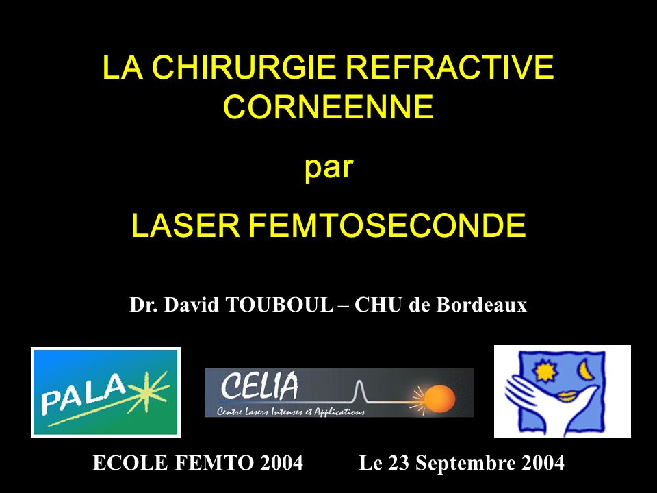 LA CHIRURGIE REFRACTIVE CORNEENNE par LASER FEMTOSECONDE