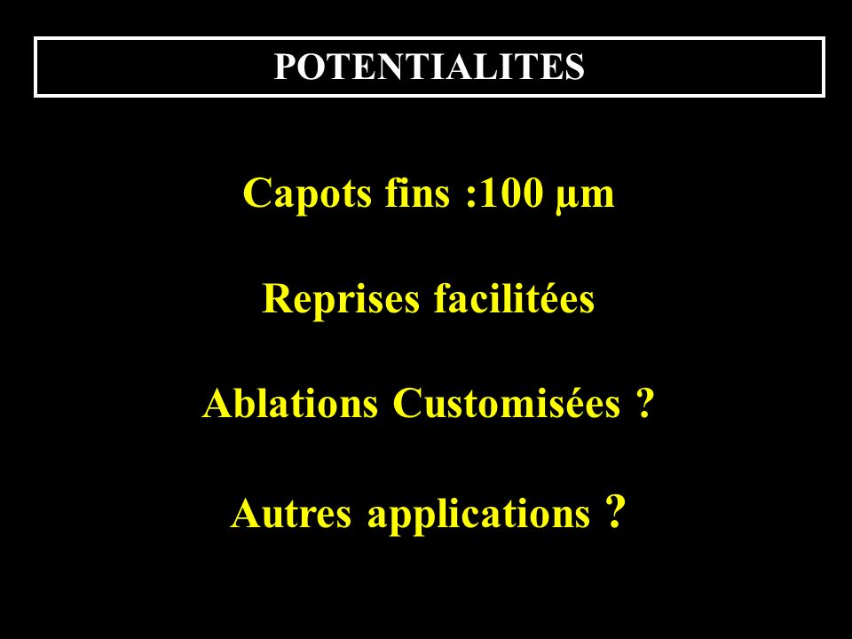 Ablations Customisées