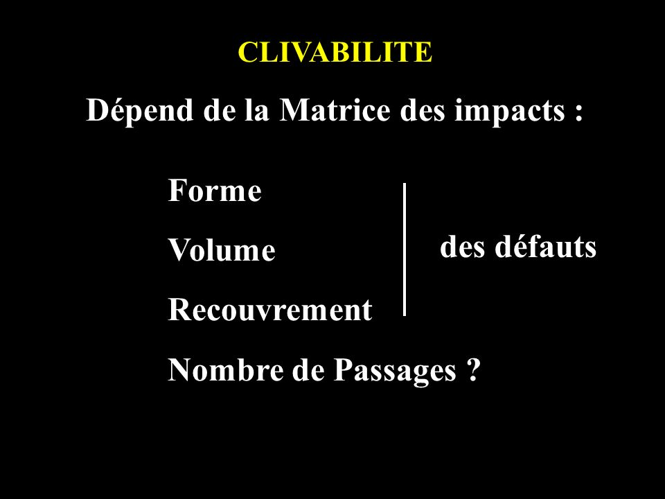 Dépend de la Matrice des impacts :