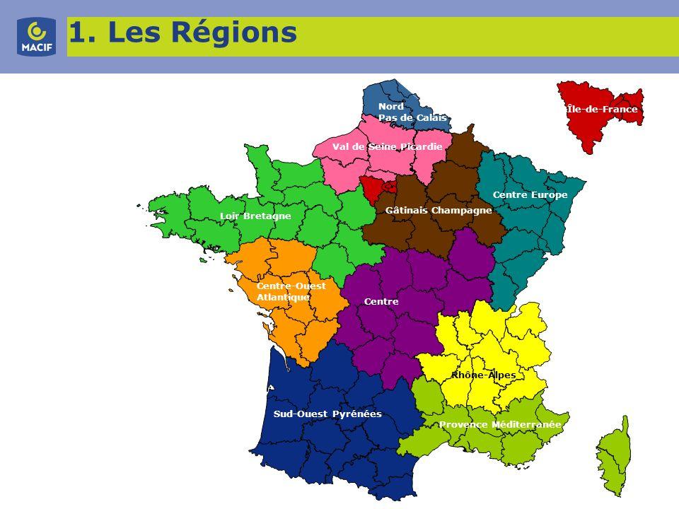 1. Les Régions Nord Pas de Calais Île-de-France Val de Seine Picardie