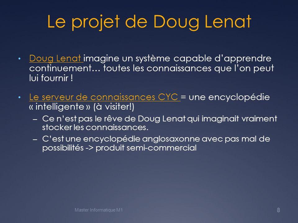Le projet de Doug LenatDoug Lenat imagine un système capable d'apprendre continuement… toutes les connaissances que l'on peut lui fournir !