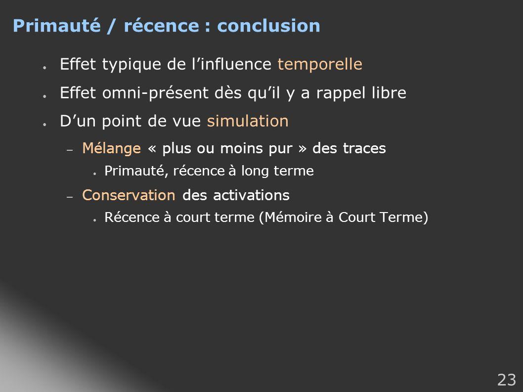Primauté / récence : conclusion