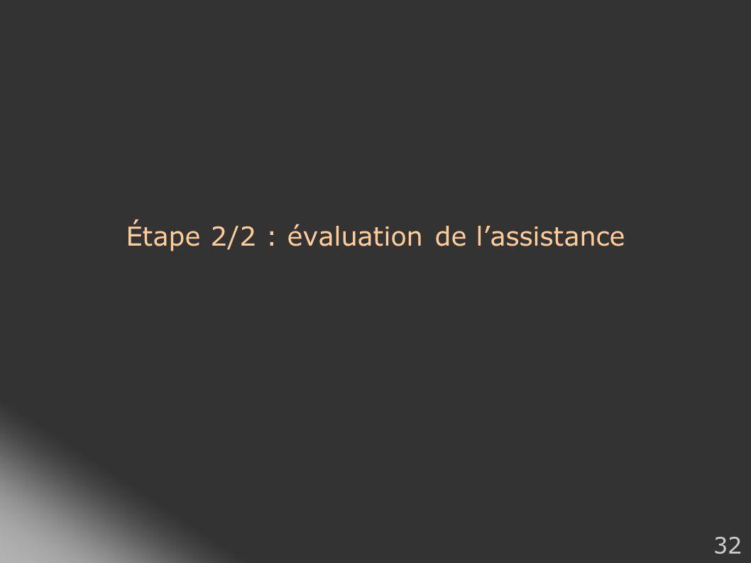 Étape 2/2 : évaluation de l'assistance