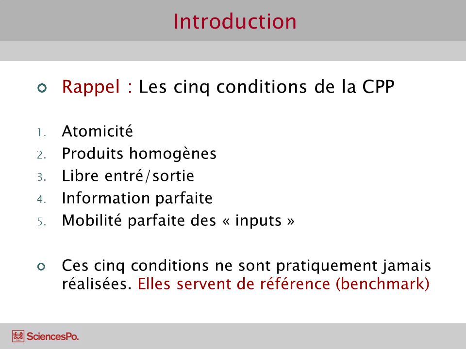 Introduction Rappel : Les cinq conditions de la CPP Atomicité