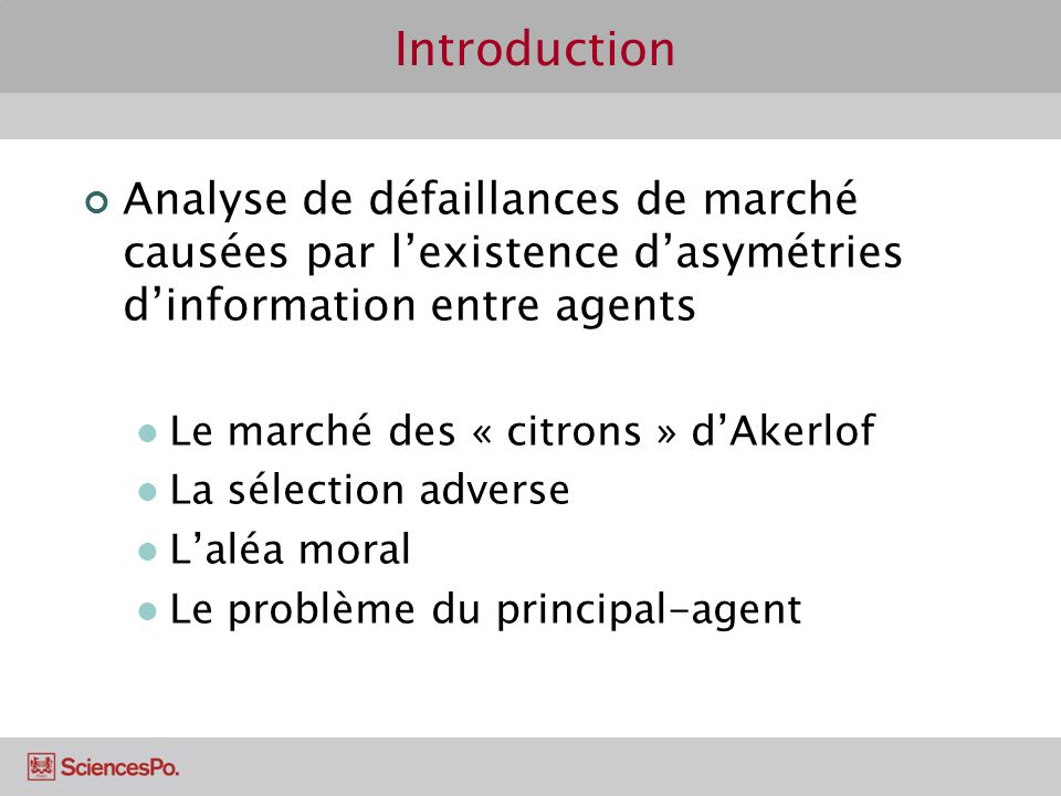 Introduction Analyse de défaillances de marché causées par l'existence d'asymétries d'information entre agents.