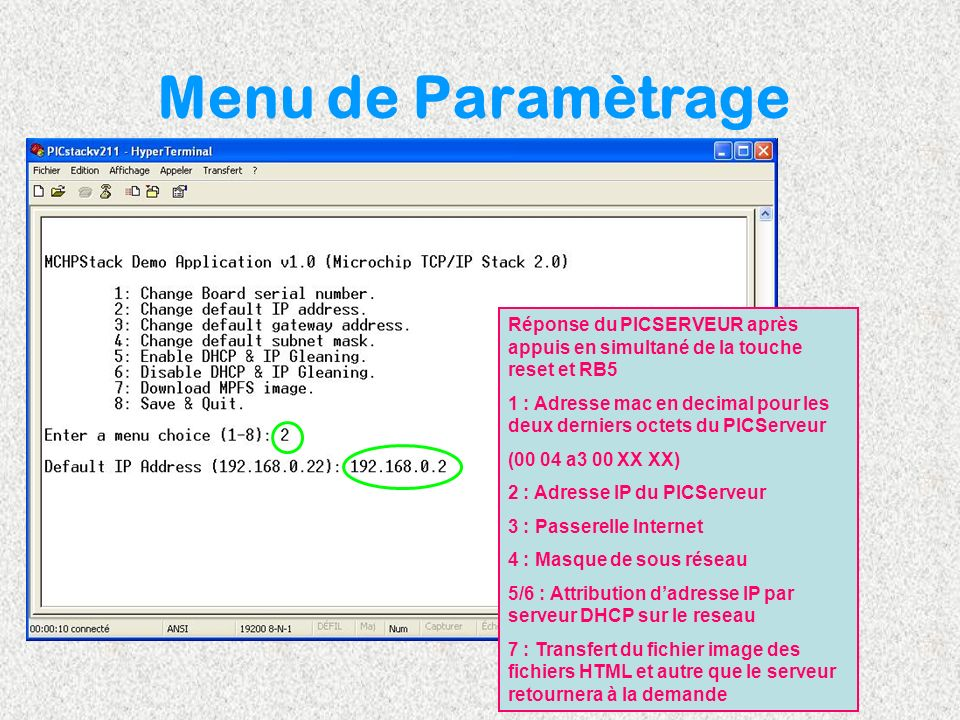Menu de ParamètrageRéponse du PICSERVEUR après appuis en simultané de la touche reset et RB5.