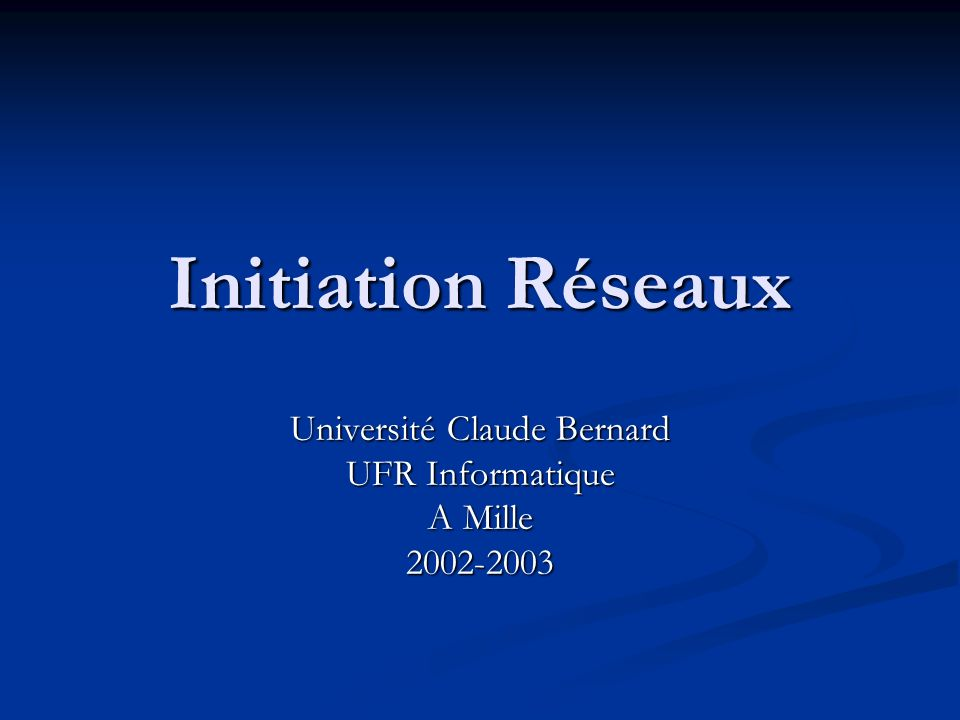 Université Claude Bernard UFR Informatique A Mille 2002-2003