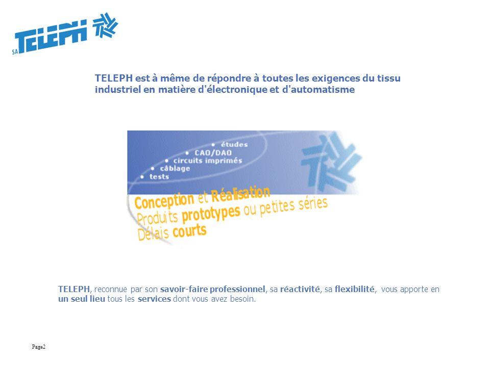 TELEPH est à même de répondre à toutes les exigences du tissu industriel en matière d électronique et d automatisme