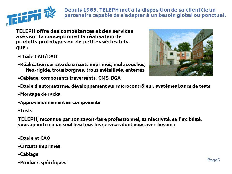 Depuis 1983, TELEPH met à la disposition de sa clientèle un partenaire capable de s adapter à un besoin global ou ponctuel.