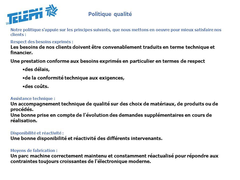 Politique qualitéNotre politique s appuie sur les principes suivants, que nous mettons en oeuvre pour mieux satisfaire nos clients :