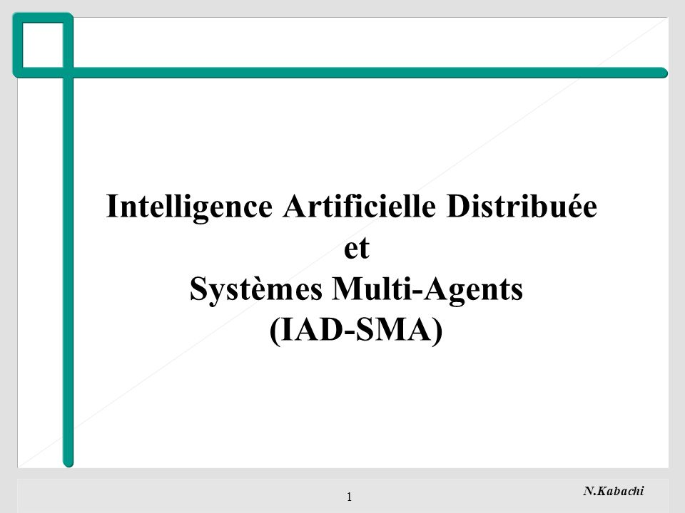 Intelligence Artificielle Distribuée Systèmes Multi-Agents