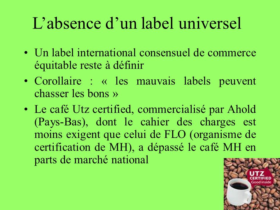 L'absence d'un label universel