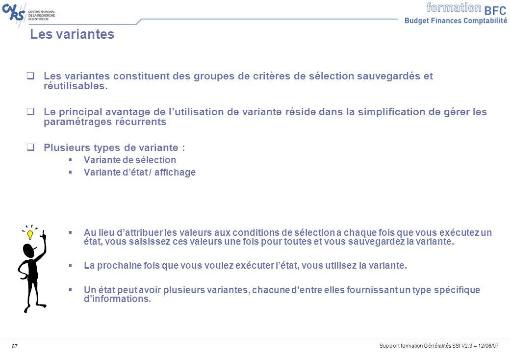 Les variantes Les variantes constituent des groupes de critères de sélection sauvegardés et réutilisables.
