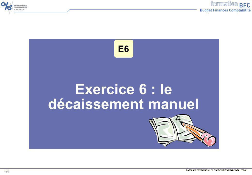 Exercice 6 : le décaissement manuel