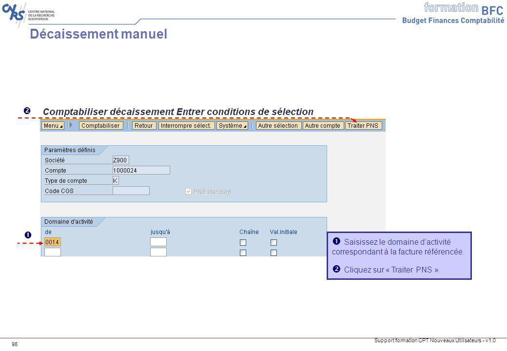 Décaissement manuel    Saisissez le domaine d'activité correspondant à la facture référencée.
