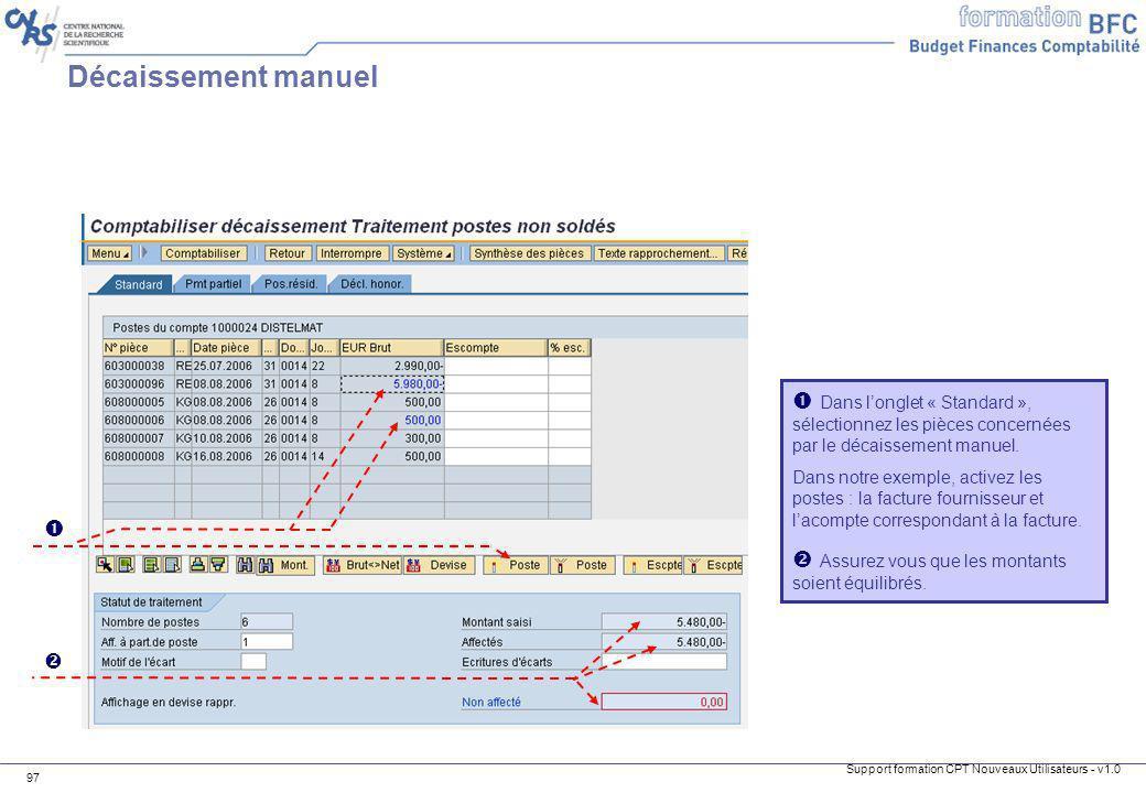 Décaissement manuel  Dans l'onglet « Standard », sélectionnez les pièces concernées par le décaissement manuel.