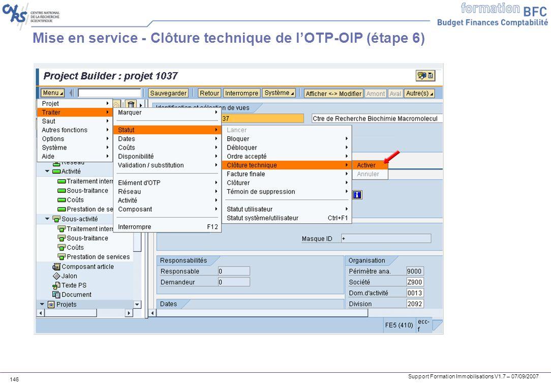 Mise en service - Clôture technique de l'OTP-OIP (étape 6)