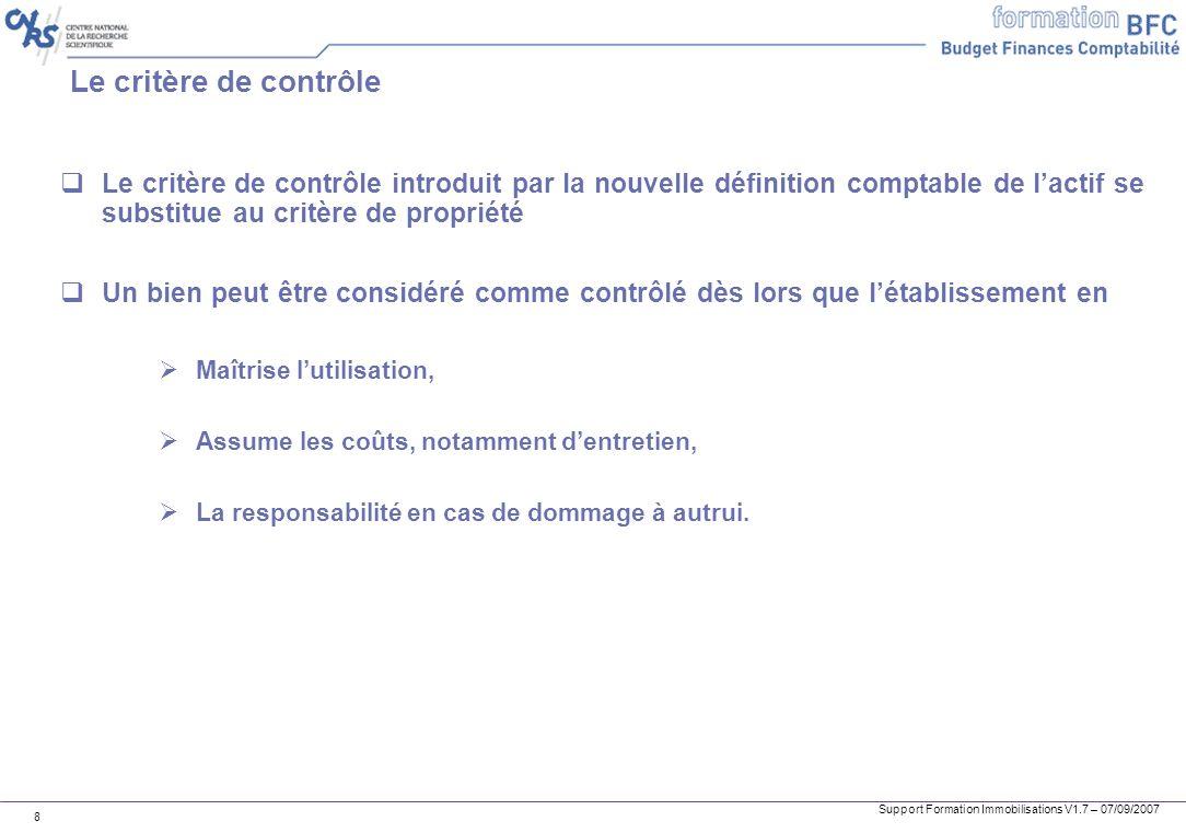 Le critère de contrôle Le critère de contrôle introduit par la nouvelle définition comptable de l'actif se substitue au critère de propriété.