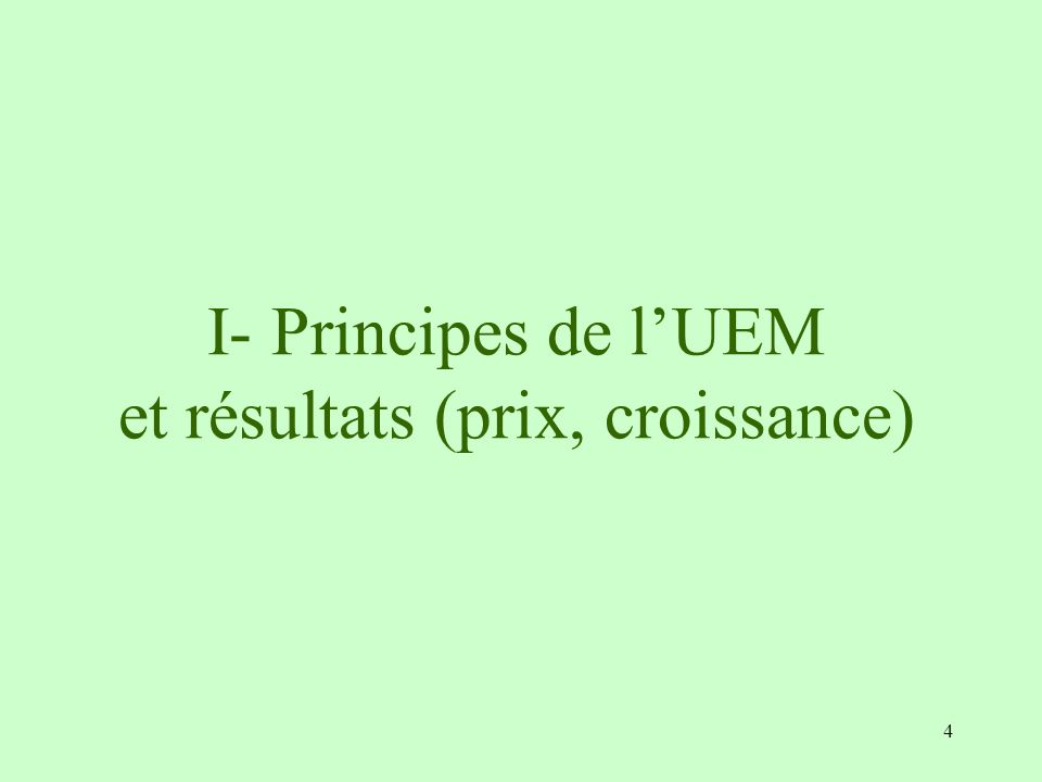 I- Principes de l'UEM et résultats (prix, croissance)
