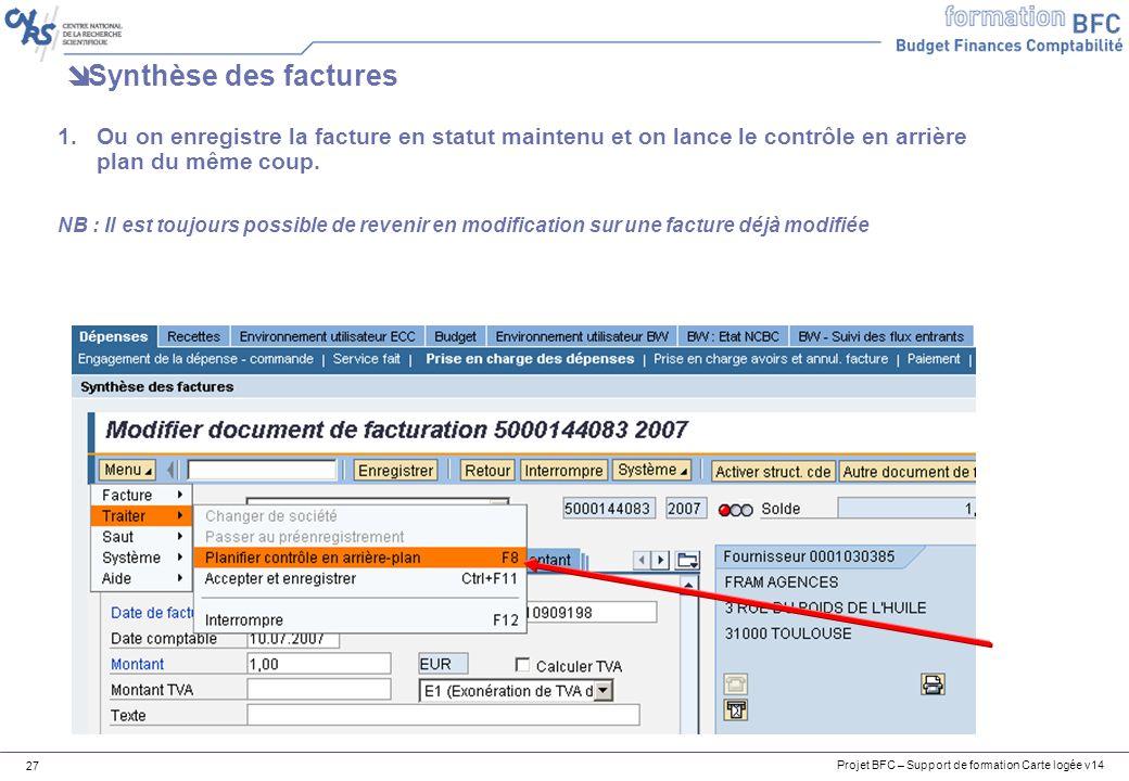 Synthèse des factures Ou on enregistre la facture en statut maintenu et on lance le contrôle en arrière plan du même coup.