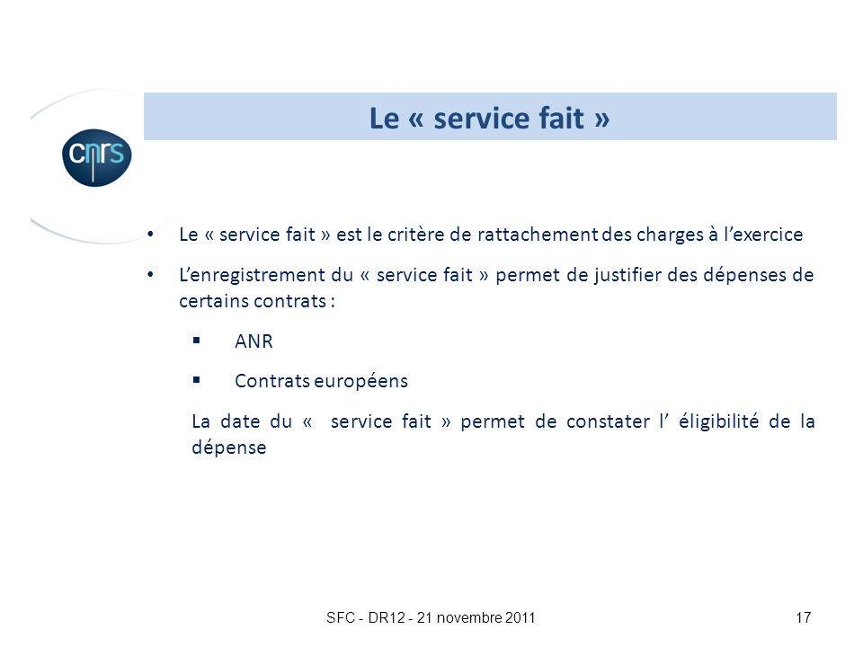 Le « service fait » Le « service fait » est le critère de rattachement des charges à l'exercice.