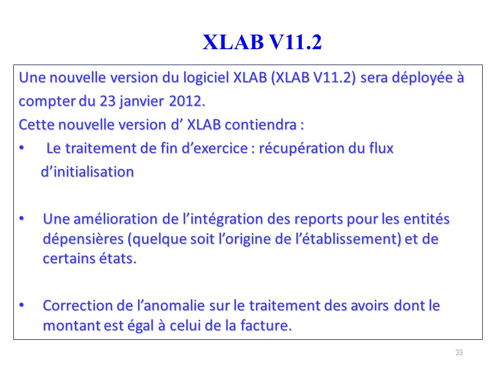 XLAB V11.2 Une nouvelle version du logiciel XLAB (XLAB V11.2) sera déployée à. compter du 23 janvier 2012.