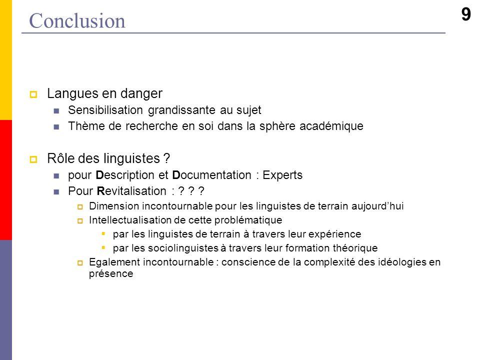 Conclusion 9 Langues en danger Rôle des linguistes