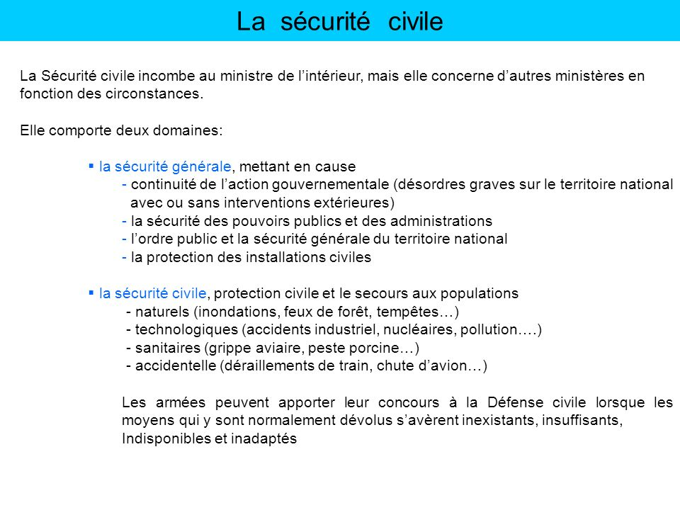 La sécurité civile La Sécurité civile incombe au ministre de l'intérieur, mais elle concerne d'autres ministères en.