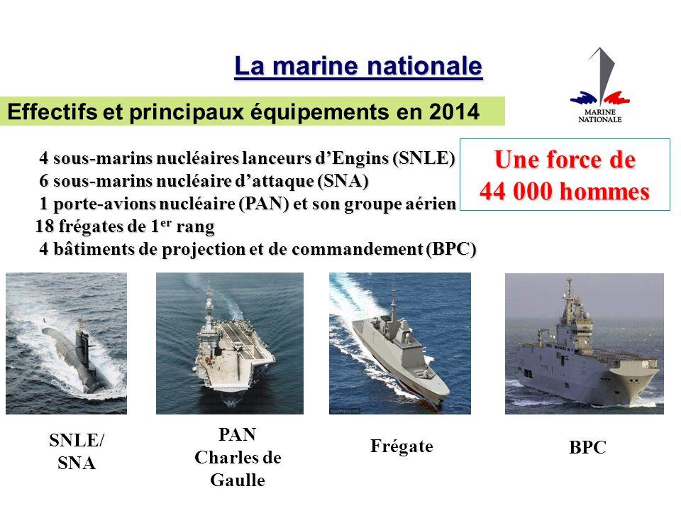 La marine nationale Une force de 44 000 hommes