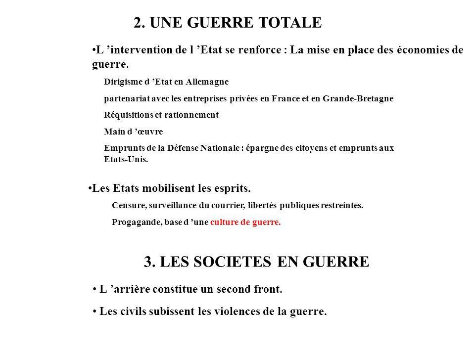 2. UNE GUERRE TOTALE 3. LES SOCIETES EN GUERRE