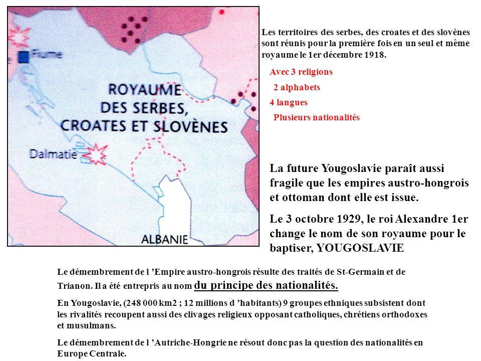 Les territoires des serbes, des croates et des slovènes sont réunis pour la première fois en un seul et même royaume le 1er décembre 1918.