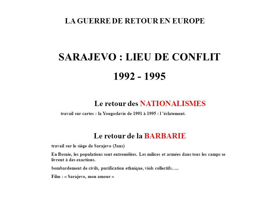 SARAJEVO : LIEU DE CONFLIT 1992 - 1995