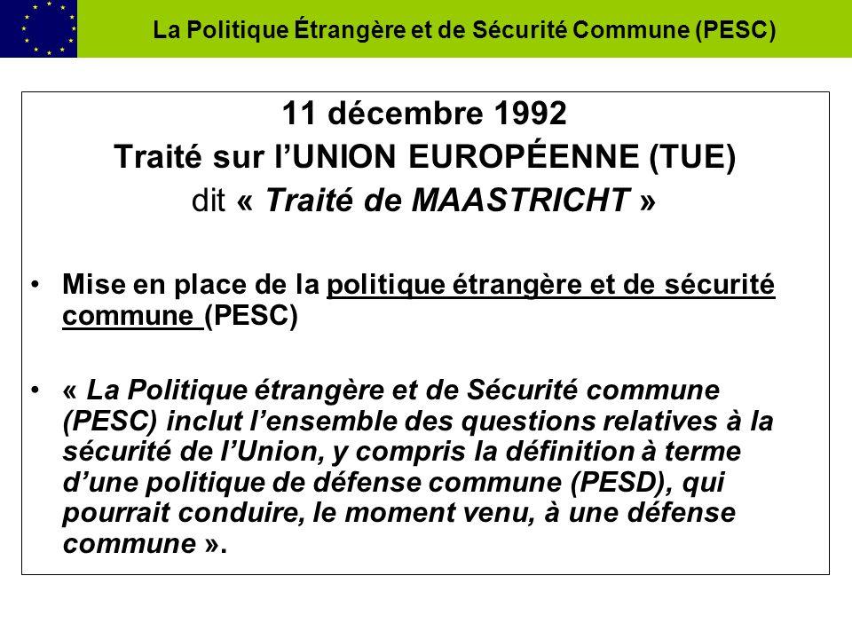 11 décembre 1992 Traité sur l'UNION EUROPÉENNE (TUE)