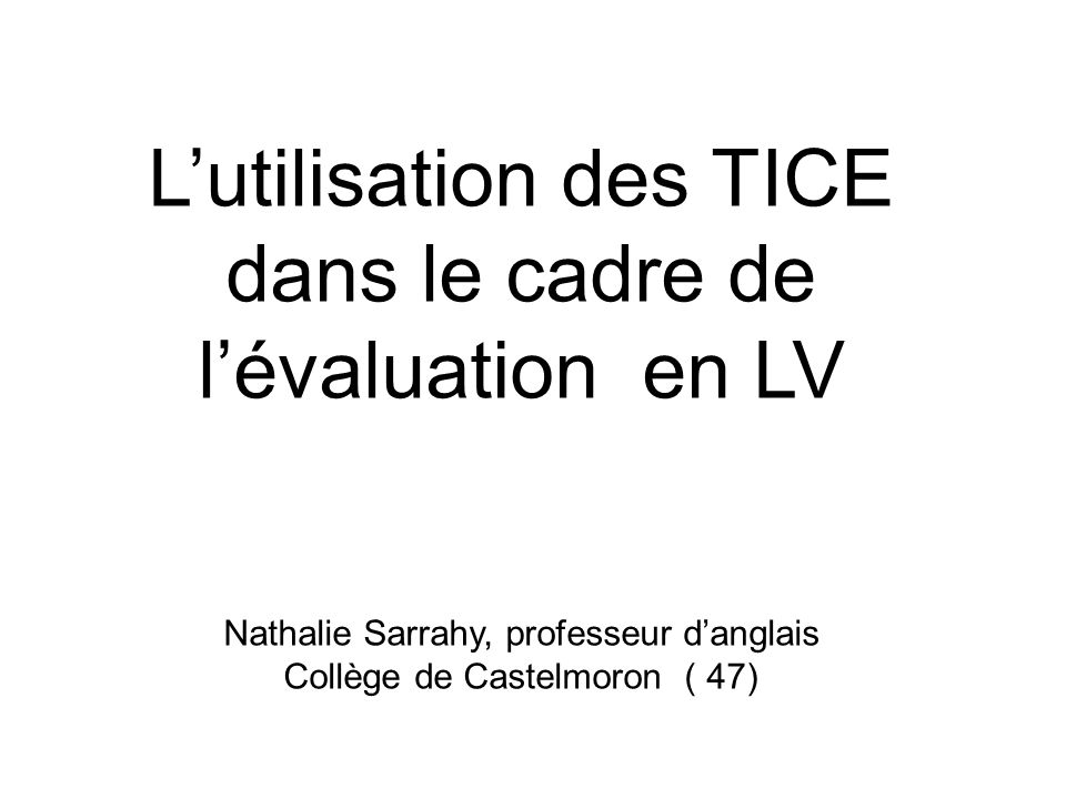 L'utilisation des TICE dans le cadre de l'évaluation en LV