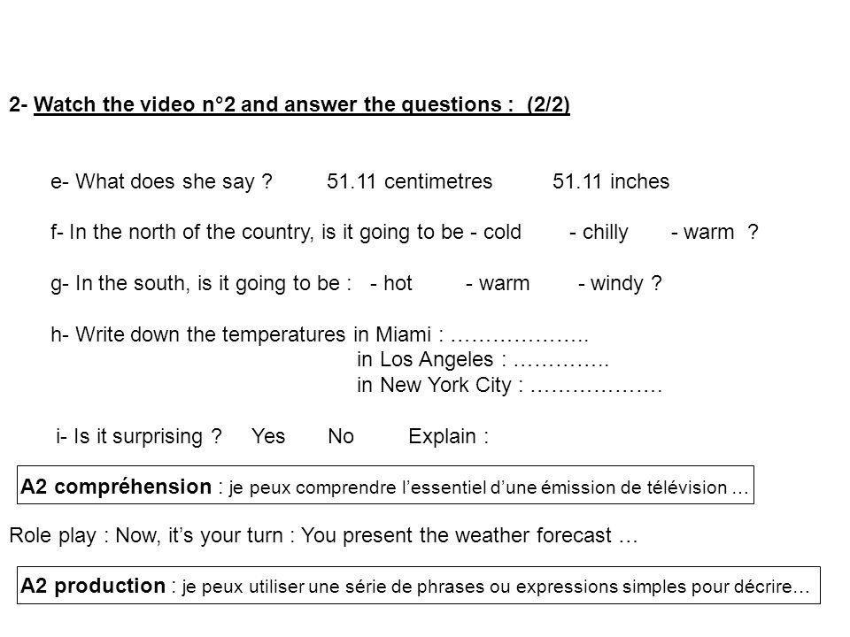 2- Watch the video n°2 and answer the questions : (2/2)