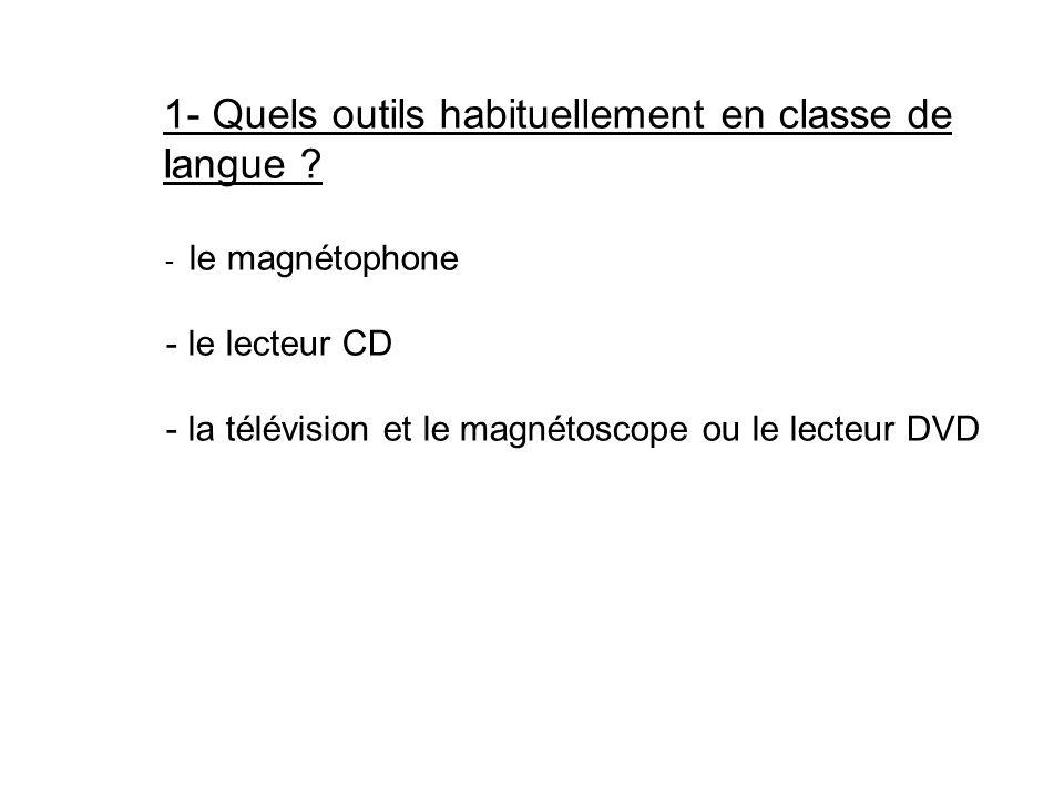 1- Quels outils habituellement en classe de langue