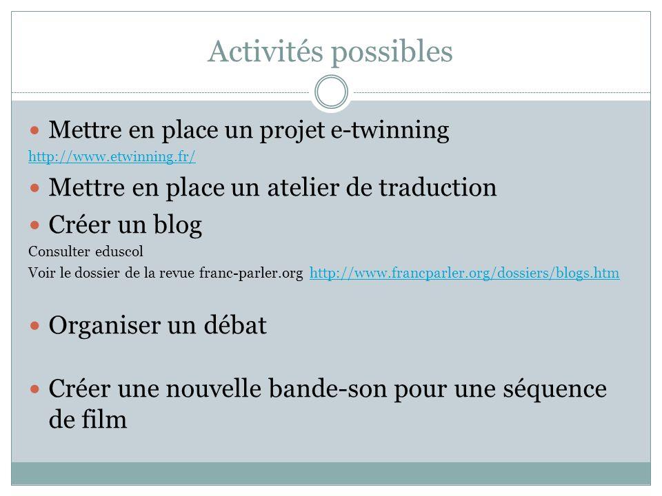 Activités possibles Mettre en place un atelier de traduction
