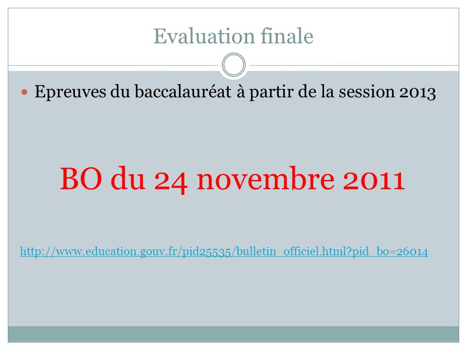 BO du 24 novembre 2011 Evaluation finale