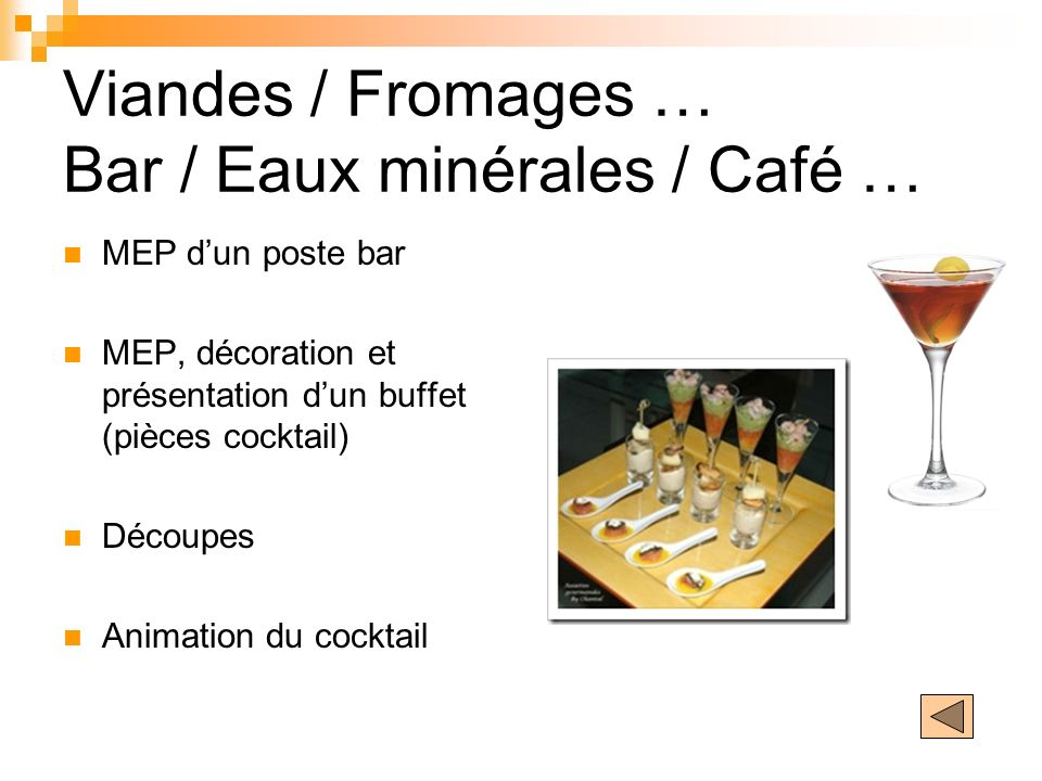 Viandes / Fromages … Bar / Eaux minérales / Café …